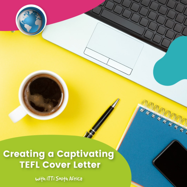 Read more about the article Creating a Captivating TEFL Cover Letter