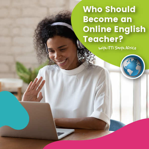 Read more about the article Who Should Become an Online English Teacher?