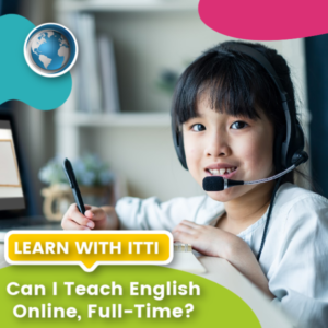 Read more about the article Can I Teach English Online, Full-Time?