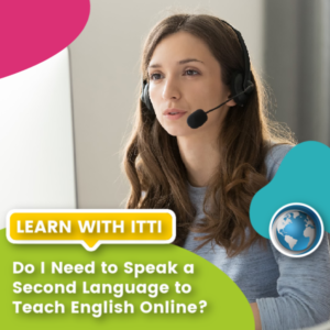 Read more about the article Do I Need to Speak a Second Language to Teach English Online?