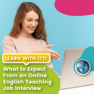 Read more about the article What to Expect From an Online English Teaching Job Interview