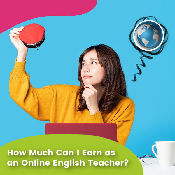 Read more about the article How Much Can I Earn as an Online English Teacher?