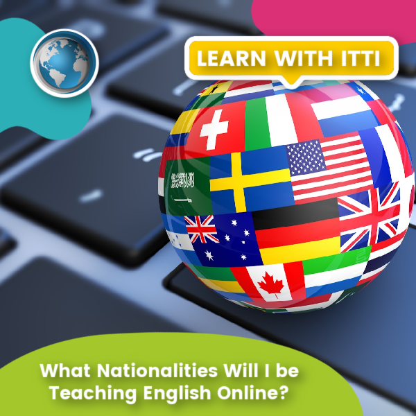 Read more about the article What Nationalities Will I be Teaching English Online?