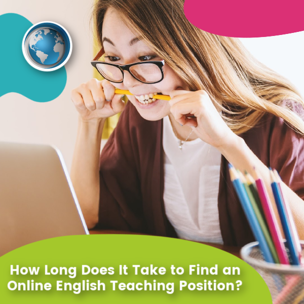 You are currently viewing How Long Does It Take to Find an Online English Teaching Position?