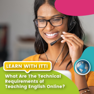 Read more about the article What are the Technical Requirements of Teaching English Online?