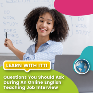 Read more about the article Questions You Should Ask During an Online English Teaching Job Interview