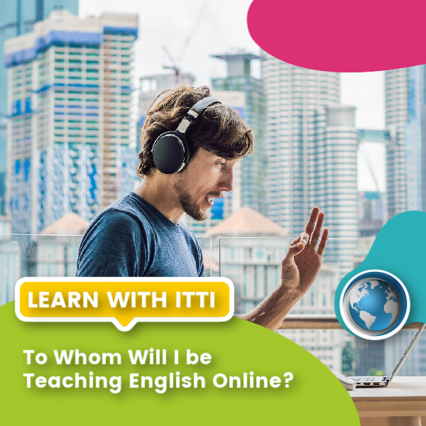 You are currently viewing To Whom Will I be Teaching English Online?