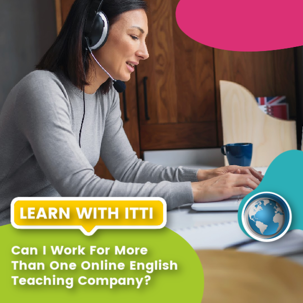 Read more about the article Can I Work for More Than One Online English Teaching Company?