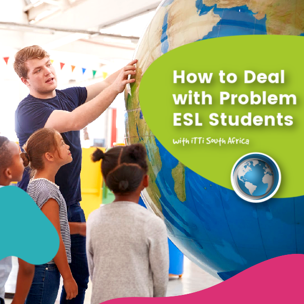 """Read more about the article How to Deal with """"Problem"""" ESL Students"""