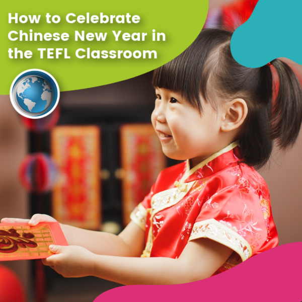 You are currently viewing How to Celebrate Chinese New Year in the TEFL Classroom