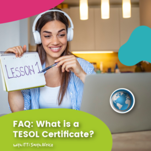 Read more about the article FAQ: What is a TESOL Certificate?