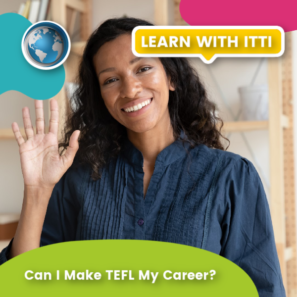Read more about the article Can I Make TEFL My Career?