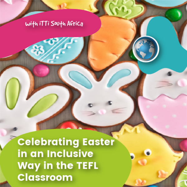 You are currently viewing Celebrating Easter in an Inclusive Way in the TEFL Classroom