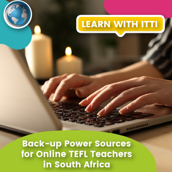 You are currently viewing Back-up Power Sources for Online TEFL Teachers in South Africa