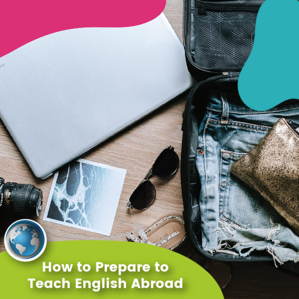 You are currently viewing How to Prepare to Teach English Abroad